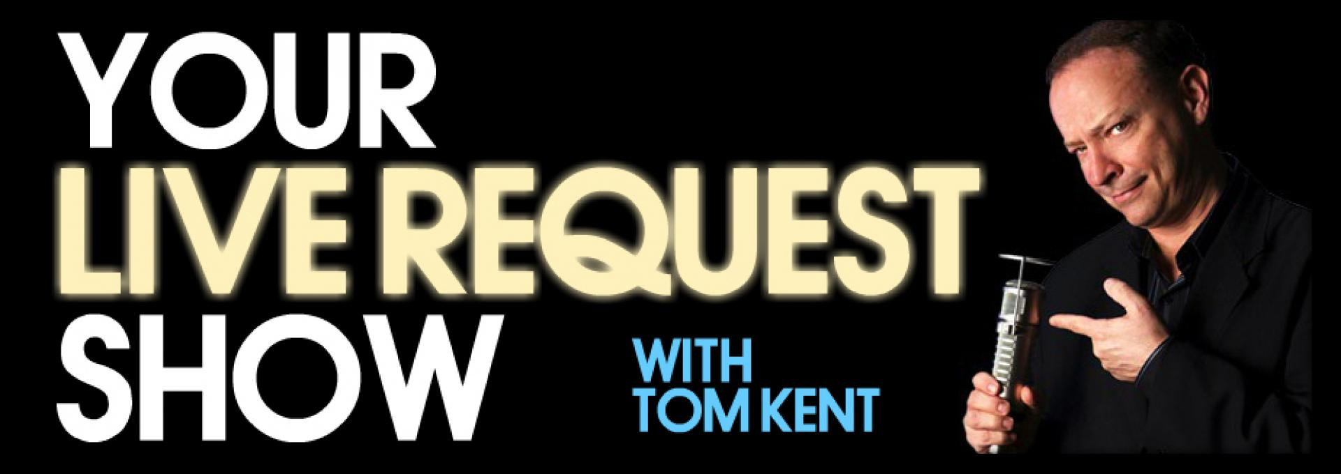 YOUR LIVE REQUEST SHOW with Tom Kent hero